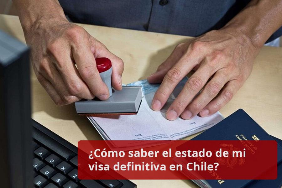 Cómo saber el estado de mi visa definitiva en Chile