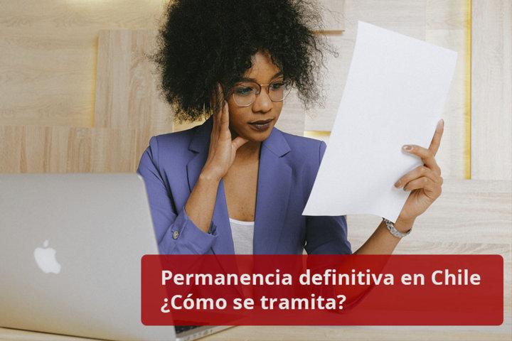 Permanencia definitiva en Chile Cómo se tramita