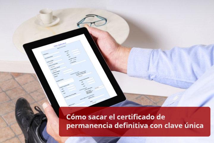 Cómo sacar el certificado de permanencia definitiva con clave única