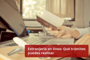 Extranjería en línea - Qué trámites puedes realizar